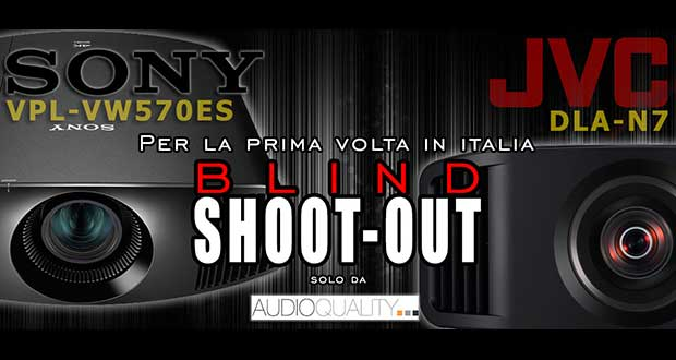 shoot out. Blind evi 20 02 19 - Evento Shoot-Out alla cieca JVC N7 vs Sony VW570ES