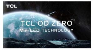 "tcl miniled odzer evi 11 01 21 300x160 - TCL TV Mini LED di nuova generazione ""OD Zero"""